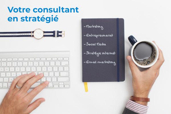 être votre consultant en stratégie internet