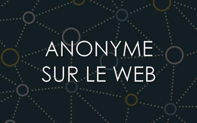 vous montrer comment naviguer anonymement sur le web