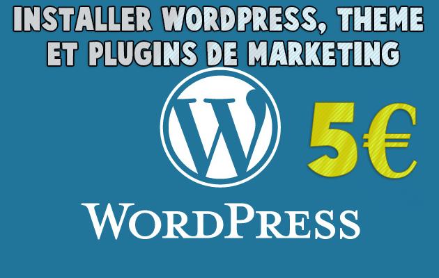vous installer Wordpress, thème et plugins de marketing