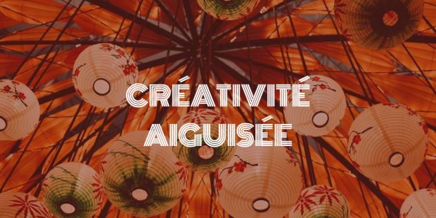 construire, révéler et aiguiser votre créativité