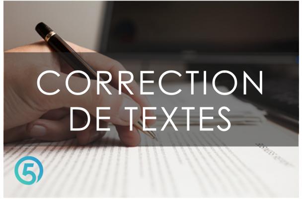 effectuer une correction rigoureuse et complète de vos textes