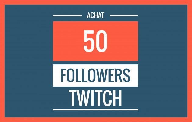 vous envoyer 50 followers sur TWITCH