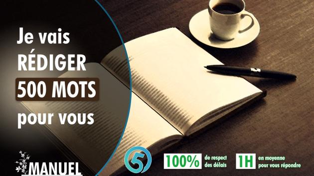 rédiger un texte fluide et captivant de 500 mots pour vous