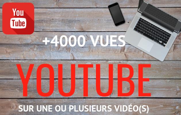 vous apporter 4000 vues sur une de vos vidéos Youtube