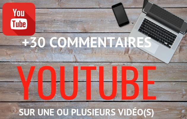 ajouter 30 commentaires (de votre choix) sur une ou plusieurs vidéo(s) Youtube