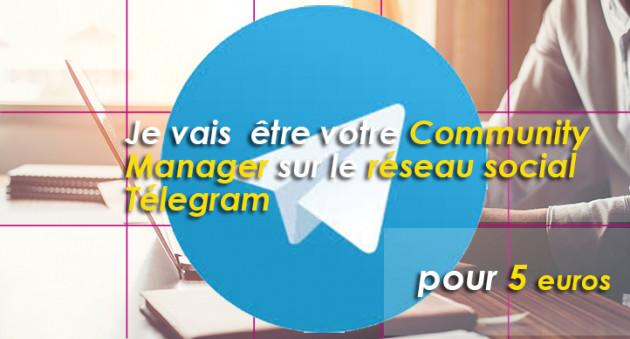 être votre Community Manager sur le réseau social Télegram