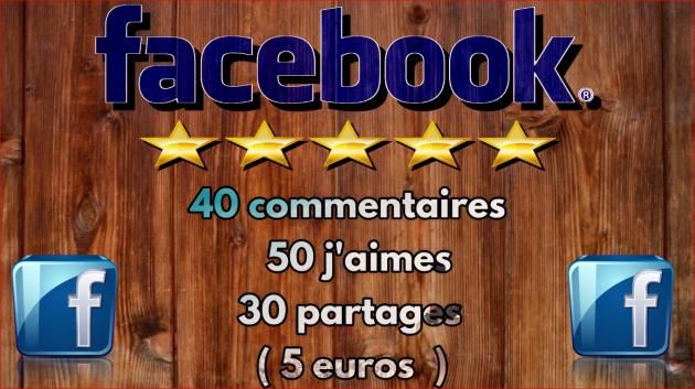 fournir 40 commentaires 50 J'aimes 30 partages sur Facebook