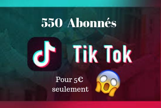 ajouter 550 abonnés TikTok
