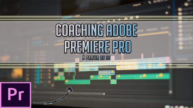 vous coacher personnellement sur Premiere Pro