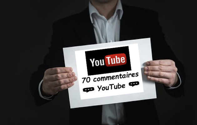 vous fournir 70 commentaires YouTube