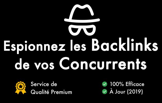 vous donner la Liste des Backlinks de 5 de vos Concurrents