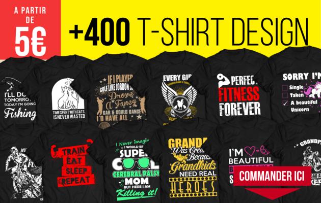 fournir +400 T-SHIRTS Design REVENDABLES et MODIFIABLE