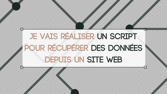 réaliser un script pour récupérer des données depuis un site web