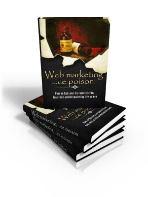 """vous offrir un livre au format PDF Sur """" Web marketing,...ce poison """""""