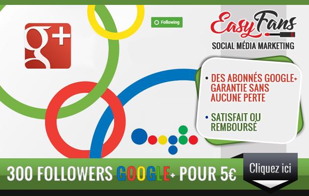 vous fournir 300 followers Google +