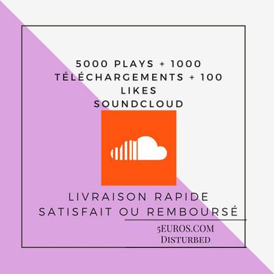 vous ajouter 5000 plays + 1000 téléchargements + 100 likes SOUNDCLOUD