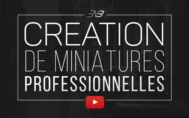 créer des miniatures PROFESSIONNELLES adaptées à vos vidéos