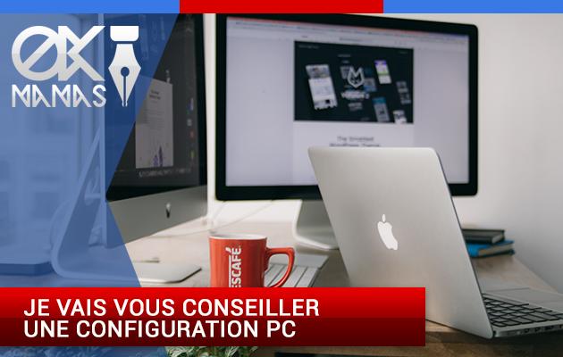 vous conseiller une configuration PC