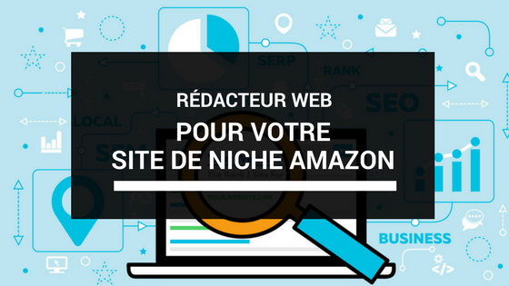 rédiger un article pour votre site de niche Amazon