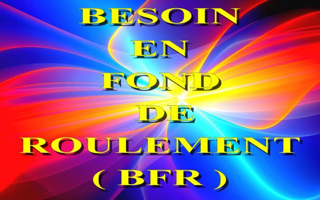 calculer votre Besoin en Fond de Roulement ( BFR )