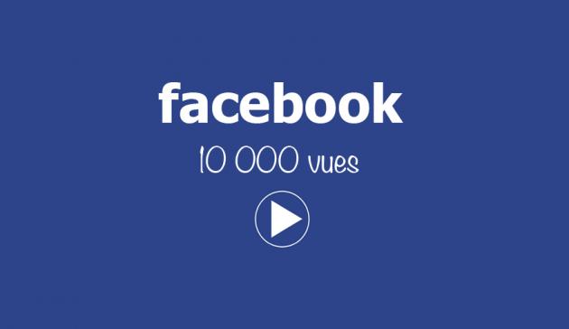 ajouter 10 000 vraies vues à votre vidéo Facebook