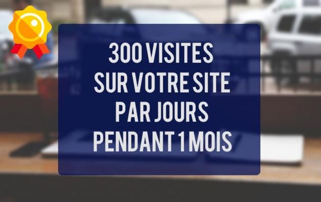 augmenter votre trafic de 300 visiteurs par jours pendant 1 mois