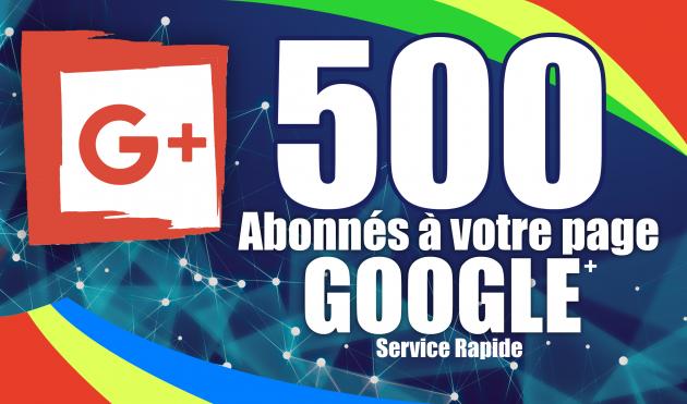 ajouter 500 abonnés sur votre Page Google+