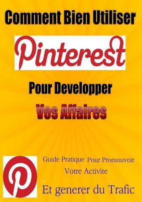 vous montrer comment bien utiliser Pinterest pour développer vos affaires,