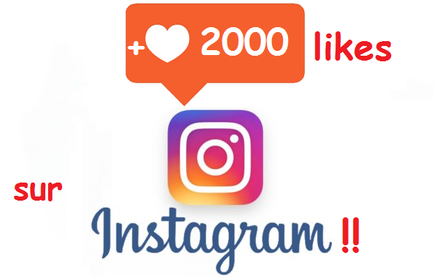 vous obtenir 2000 likes sur instagram