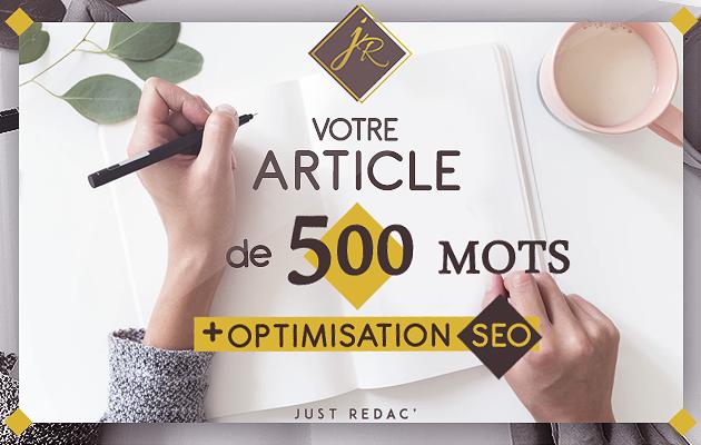 écrire un article de 500 mots optimisé SEO ou non