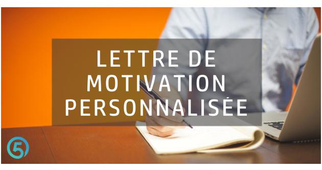 écrire votre lettre de motivation personnalisée
