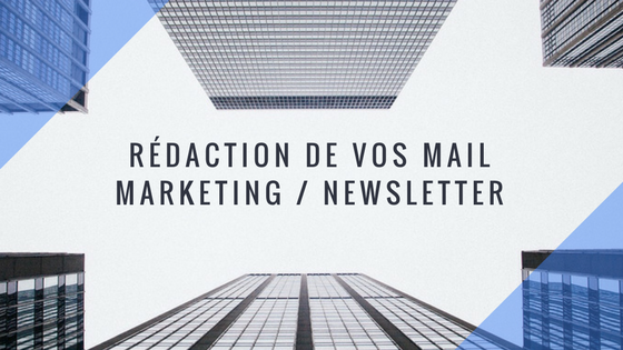 rédiger vos mails marketing / newsletter