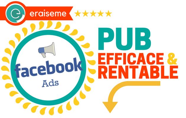 vous aider à créer une pub Facebook rentable