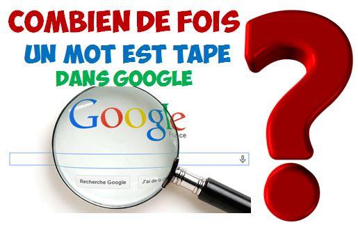 trouver combien de fois votre mot clé est tapé dans google