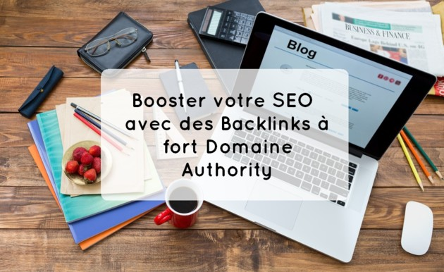 booster votre SEO avec des Backlinks à fort DA (PR9)