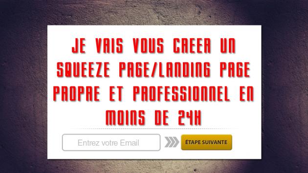 vous créer un Squeeze Page/Landing Page propre et professionnel en moins de 24h