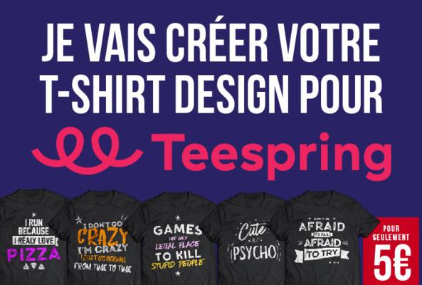 créer votre t-shirt design attirant pour TEESPRING