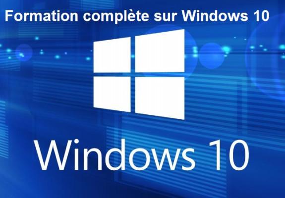 vous fournir une formation complète sur Windows 10
