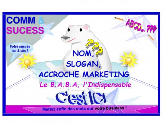 trouver votre slogan, votre accroche marketing ou votre nom