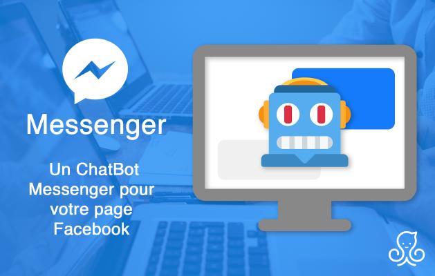 créer un ChatBot Messenger pour votre page Facebook