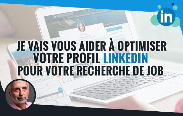 vous aider à optimiser votre profil Linkedin pour votre recherche de job